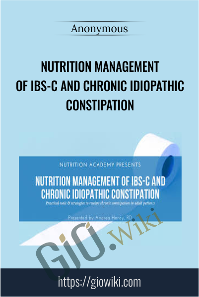 Nutrition Management of IBS-C and Chronic Idiopathic Constipation