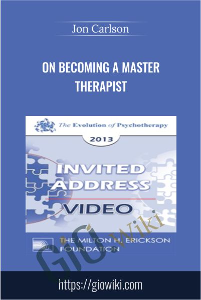 On Becoming a Master Therapist - Jon Carlson