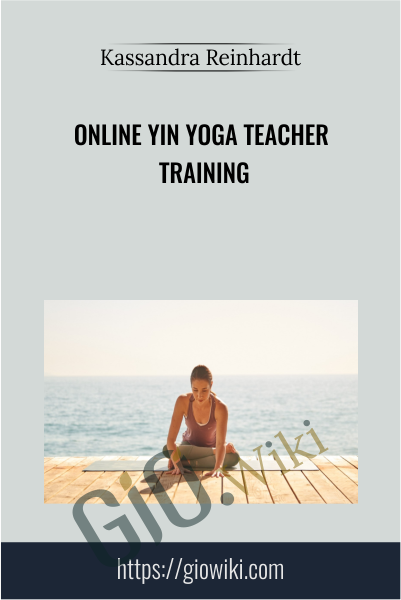 Online Yin Yoga Teacher Training - Kassandra Reinhardt