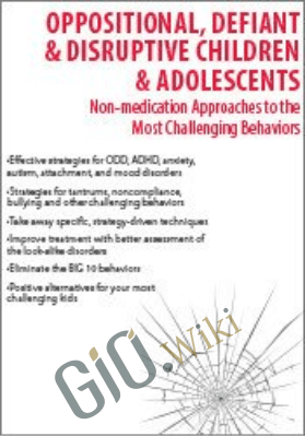 Oppositional, Defiant & Disruptive Children & Adolescents: Non-Medication Approaches to the Most Challenging Behaviors - Scott D. Walls