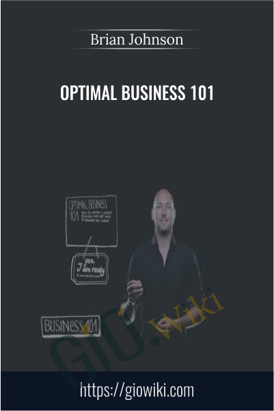 Optimal Business 101 - Brian Johnson
