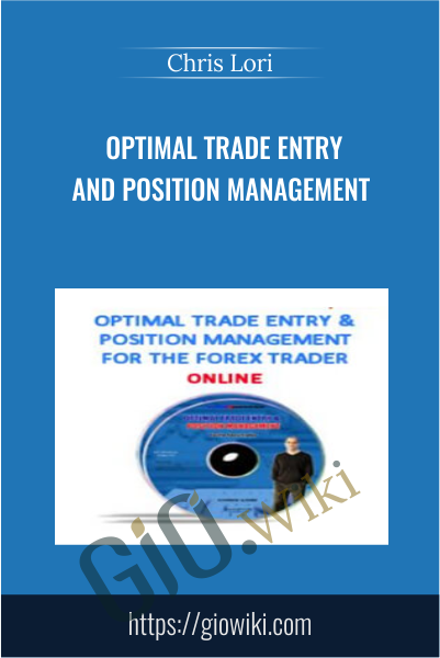 Optimal Trade Entry and Position Management - Chris Lori