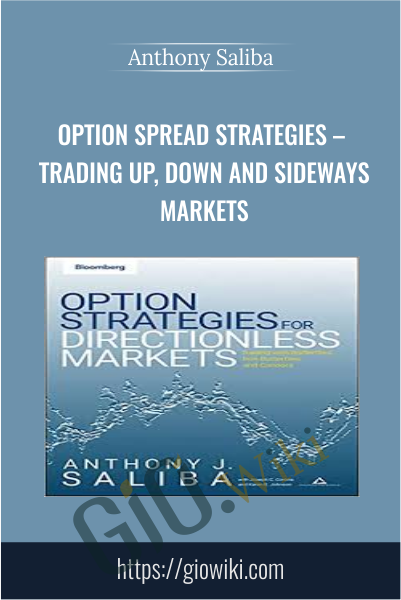 Option Spread Strategies – Trading Up, Down and Sideways Markets - Anthony Saliba
