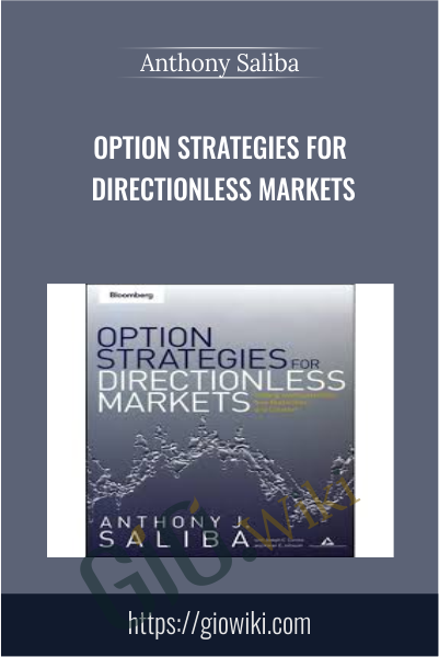 Option Strategies for Directionless Markets - Anthony Saliba