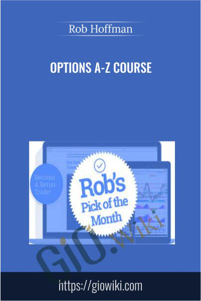 Options A-Z Course - Rob Hoffman