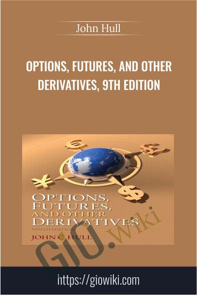Options, Futures, and Other Derivatives, 9th Edition - John Hull
