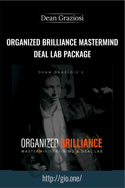 Organized Brilliance Mastermind Deal Lab Package - Dean Graziosi