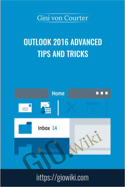 Outlook 2016 Advanced Tips and Tricks - Gini von Courter