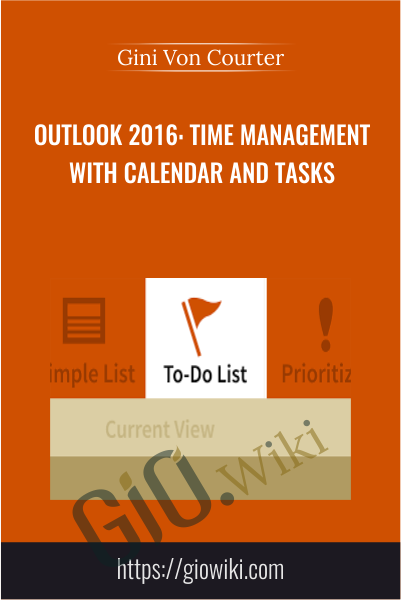 Outlook 2016: Time Management with Calendar and Tasks - Gini Von Courter