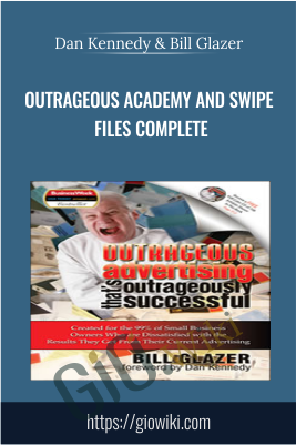 Outrageous Academy and Swipe Files COMPLETE - Dan Kennedy & Bill Glazer