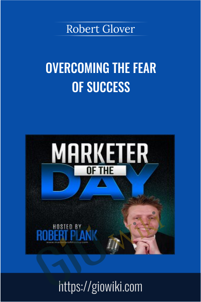 Overcoming the Fear of Success - Robert Glover