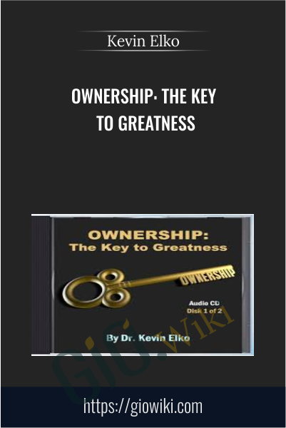 Ownership: The Key to Greatness - Kevin Elko