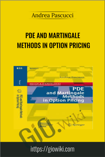PDE and Martingale Methods in Option Pricing - Andrea Pascucci