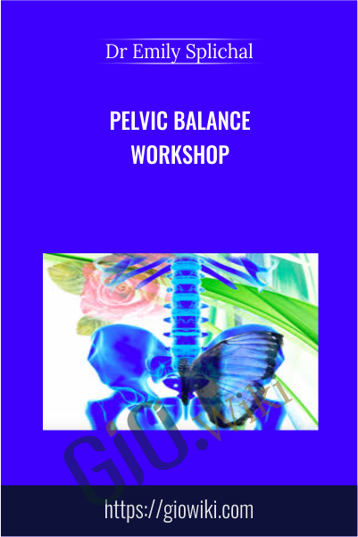 PELVIC BALANCE Workshop - Dr Emily Splichal