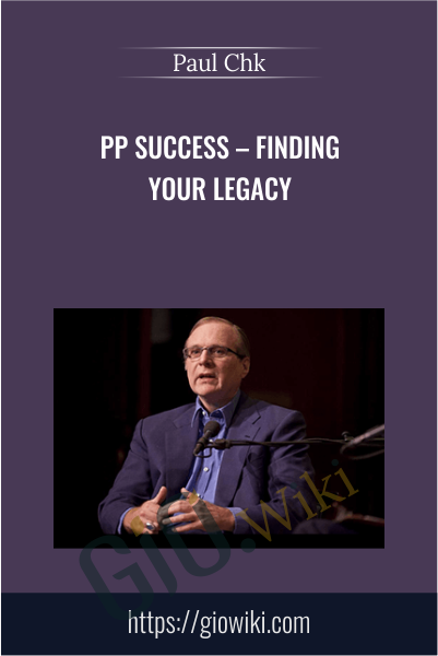 PP Success – Finding Your Legacy - Paul Chek