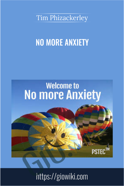No More Anxiety - Tim Phizackerley