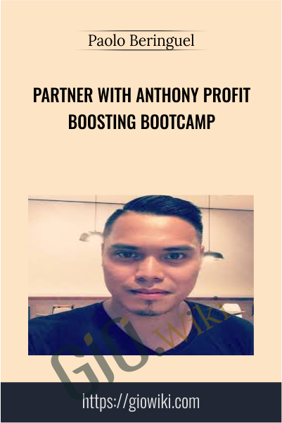 Partner with Anthony Profit Boosting Bootcamp - Paolo Beringuel