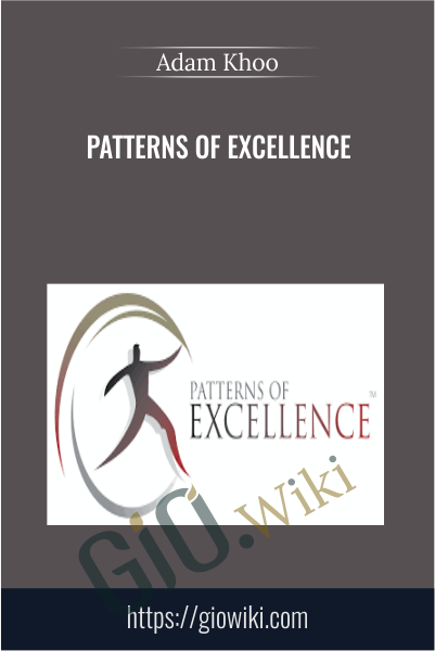 Patterns of Excellence - Adam Khoo
