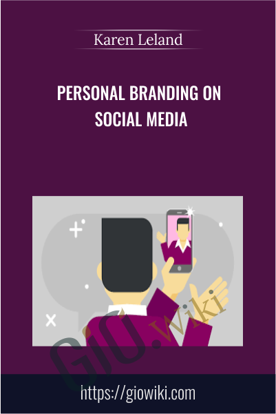 Personal Branding on Social Media - Karen Leland