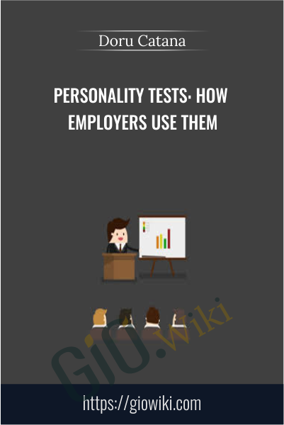 Personality Tests: How Employers Use Them - Doru Catana