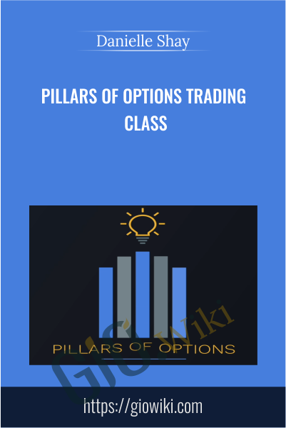 Pillars of Options Trading Class - Danielle Shay