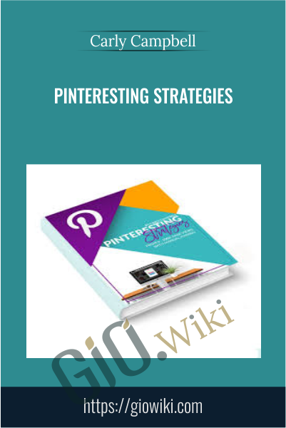 Pinteresting Strategies - Carly Campbell
