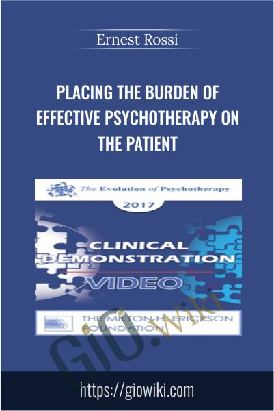 Placing the Burden of Effective Psychotherapy on the Patient - Ernest Rossi