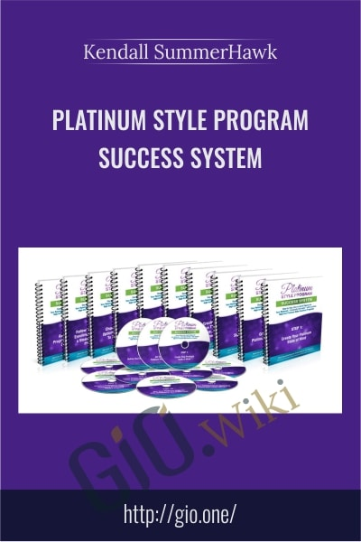 Platinum Style Program Success System - Kendall SummerHawk