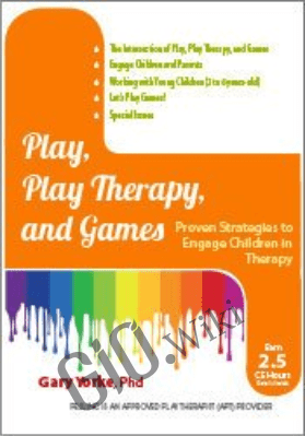 Play, Play Therapy, and Games: Engage Children in Therapy - Gary G. F. Yorke