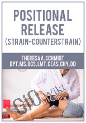 Positional Release (Strain-Counterstrain) - Theresa A. Schmidt