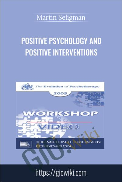 Positive Psychology and Positive Interventions - Martin Seligman