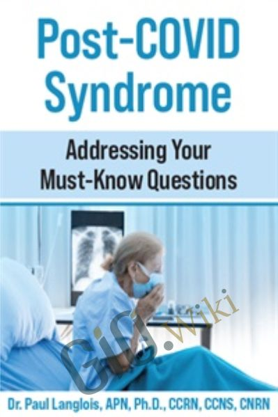 Post-COVID Syndrome: Addressing Your Must-Know Questions - Dr. Paul Langlois