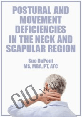 Postural and Movement Deficiencies in the Neck and Scapular Region - Sue DuPont
