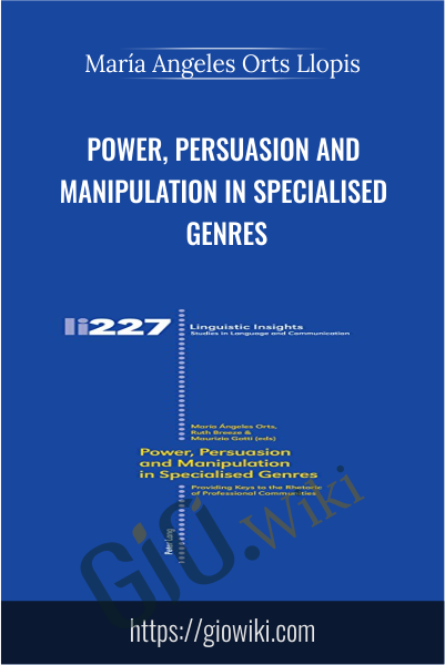 Power, Persuasion and Manipulation in Specialised Genres - Maria Angeles Orts Llopis