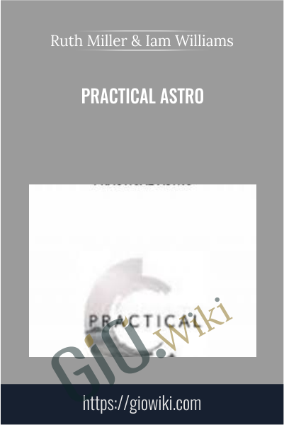 Practical Astro - Ruth Miller & Iam Williams