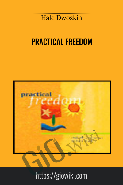 Practical Freedom - Hale Dwoskin