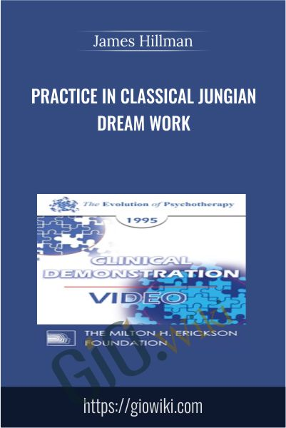 Practice in Classical Jungian Dream Work - James Hillman