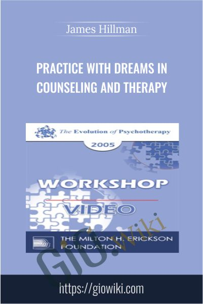 Practice with Dreams in Counseling and Therapy - James Hillman