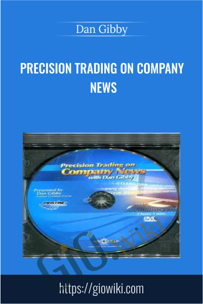 Precision Trading on Company News - Dan Gibby