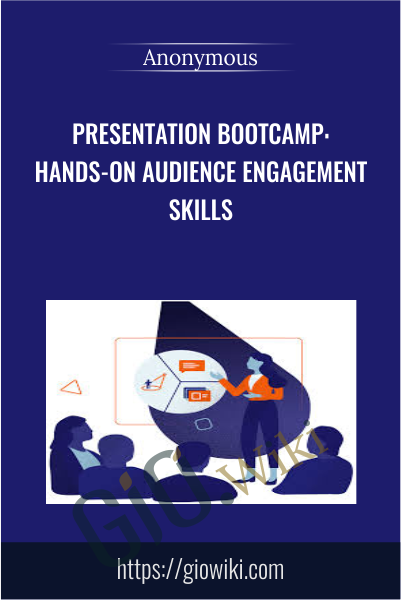 Presentation Bootcamp: Hands-On Audience Engagement Skills