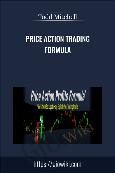 Price Action Trading Formula - Todd Mitchell