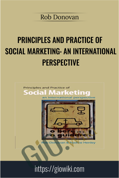 Principles and Practice of Social Marketing: An International Perspective - Rob Donovan