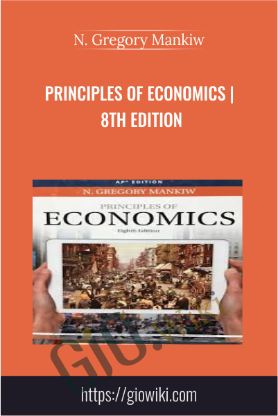 Principles of Economics | 8th Edition - N. Gregory Mankiw
