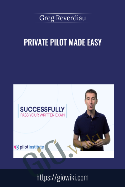 Private Pilot Made Easy - Greg Reverdiau