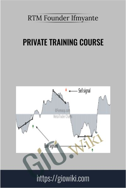 Private Training Course - RTM Founder Ifmyante