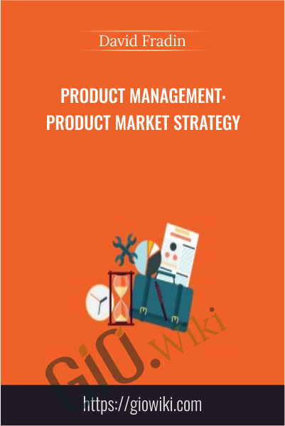 Product Management: Product Market Strategy - David Fradin