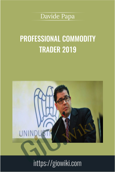 Professional Commodity Trader 2019 - Davide Papa
