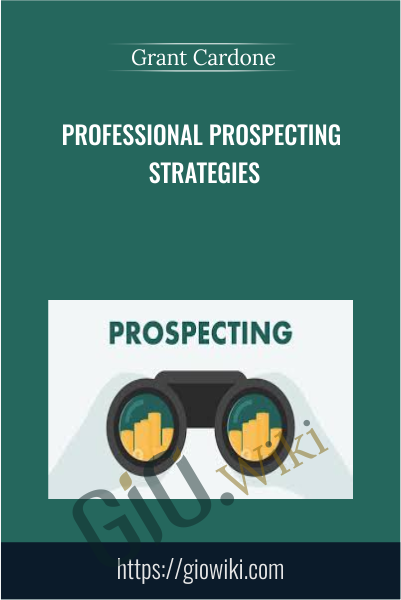 Professional Prospecting Strategies - Grant Cardone