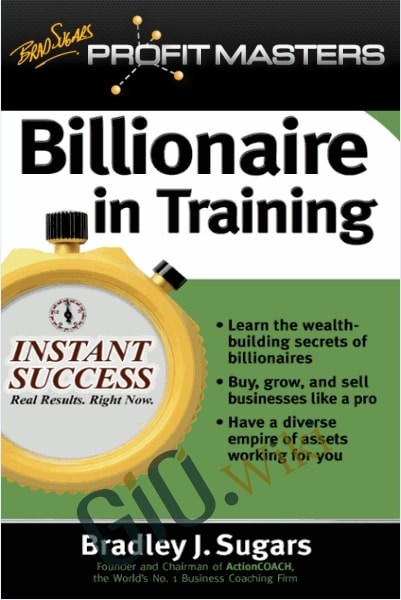 Profit Masters - Billionaire in Training - Brad Sugars