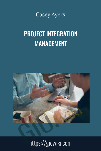 Project Integration Management - Casey Ayers